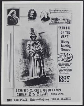 """Birth of the lWest""--Series X Riel Rebellion Chief Big Bear"